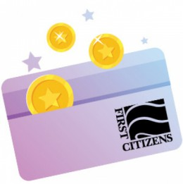 Get Rewarded with your First Citizens Debit Card